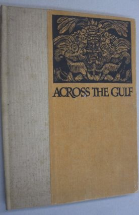 Across the Gulf; A Narration of a Short Journey through Parts of Yucatan with a Brief Account of...
