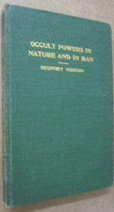 Occult Powers in Nature and in Man; Lectures Delivered in 1953 at the Summer Sessions at Olcott,...