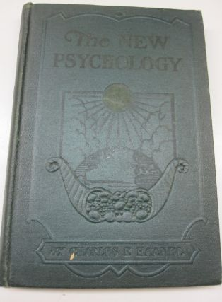 The New Psychology Volume I; The Psychology of Success, The Law of Attraction, The Law of...