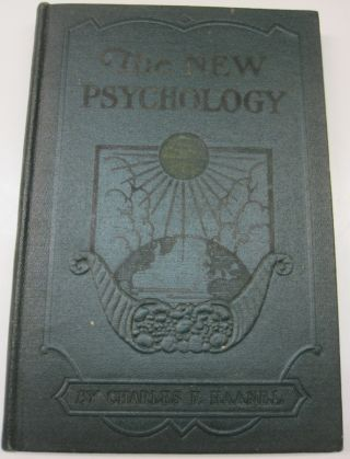 The New Psychology Vol II; The Universal Mind, The Conscious Mind, The Creative Process. Charles...