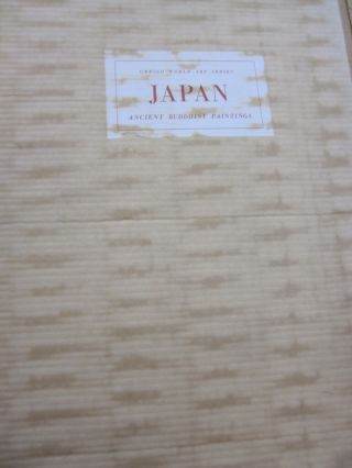 Japan; Ancient Buddhist Paintings. Serge Elisseeff, Takaaki Matsushita, preface, introduction