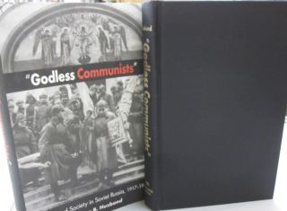 Godless Communists: Atheism and Society in Soviet Russia, 1917-1932. William B. Husband