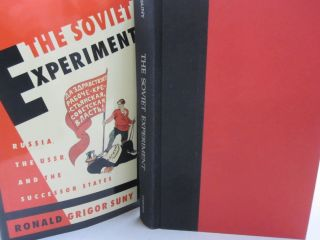 The Soviet Experiment: Russia, The USSR, and the Successor States. Ronald Grigor Suny