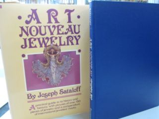 Art Nouveau Jewelry: A Practical Guide to Its History and Beauty, with Pictures of Over 150...
