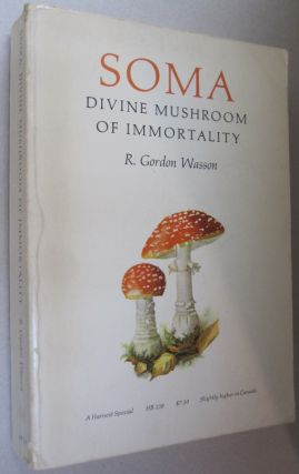 Soma: Divine Mushroom of Immortality. R. Gordon Wasson