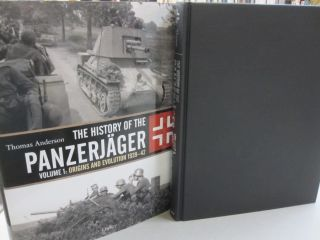 The History of the Panzerjager; Volume 1: Origins and Evolution 1939-42. Thomas Anderson