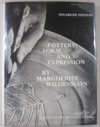 Pottery: Form and Expression. Marguerite Wildenhain
