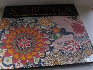 Kantha: The Embroidered Quilts of Bengal from the Jill and Sheldon Bonovitz Collection and the...