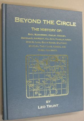 Beyond the Circle; The History of: Bain, Blackberry, Cooley, Cornish, Goodland, Haypoint, Hill...
