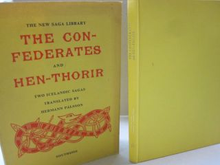 The Confederates and Hen-Thorir; Two Icelandic Sagas. Hermann Palsson