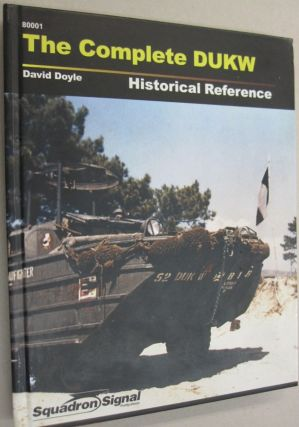 The Complete DUKW Historical Reference. David Doyle