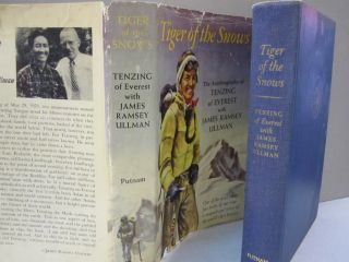Tiger of the Snows; The Autobiography of Tenzing of Everest with James Ramsey Ullman. James...