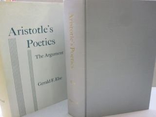 Aristotle's Poetics: The Argument. Gerald F. Else