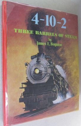 4-10-2; Three Barrels of Steam. James E. Boynton