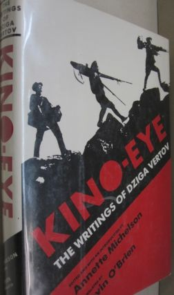 Kino-Eye The Writings of Dziga Vertov. Dziga Vertov, Annette Michelson, Kevin O'Brien
