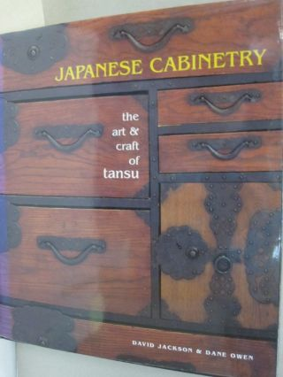 Japanese Cabinetry; the art & craft of tansu. David Jackson, Dane Owen