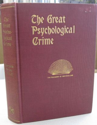 The Great Psychological Crime: The Destructive Principle of Nature in Individual Life [Harmonic...
