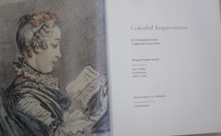 Colorful Impressions The Printmaking Revolution in Eighteenth-Century France.