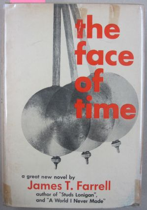 The Face of Time. James T. Farrell