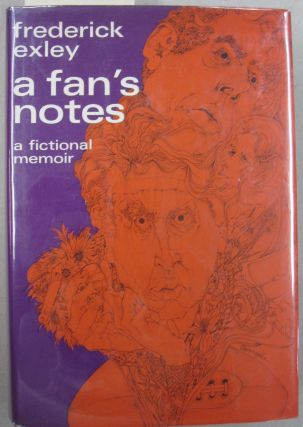 A Fan's Notes; A Fictional Memoir. Frederick Exley