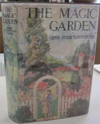 The Magic Garden. Gene Stratton-Porter