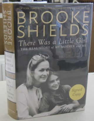There Was a Little Girl Signed Copy. Brooke Shields
