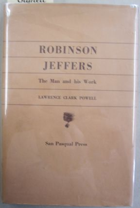 Robinson Jeffers; The Man and his Work