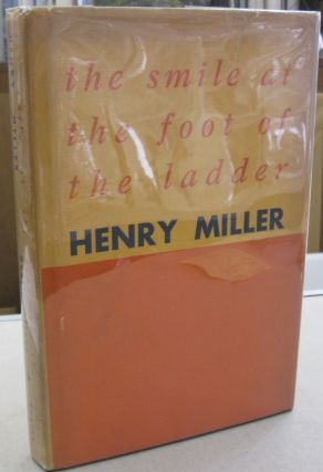 the smile at the foot of the ladder. Henry Miller