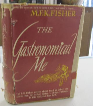 The Gastronomical Me. M F. K. Fisher