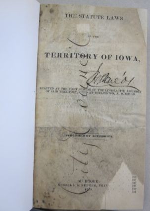 The Statute Laws of the Territory of Iowa; Enacted at the First Session of the Legislative...
