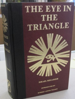 The Eye in the Triangle; An interpretation of Aleister Crowley Signed Limited. Israel Regardie,...