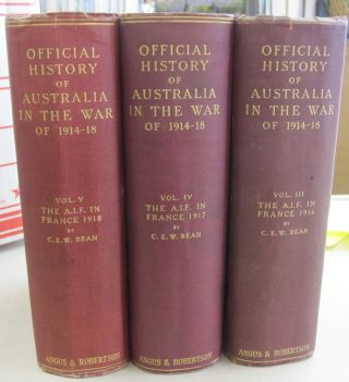 Official History of Australia in the War of 1914-18 Vol. III, Vol. IV, and Vol V: The Australian...