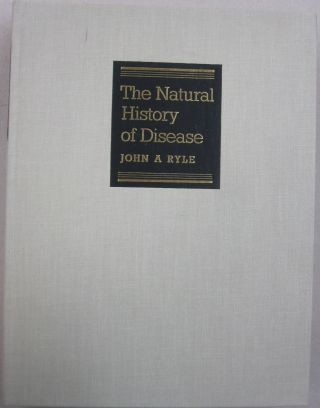 The Natural History of Disease. John A. Ryle, Michael Shepherd, intro