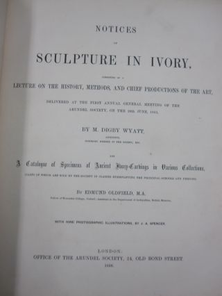 Notices of Sculpture in Ivory,; Consisting of a Lecture on the History, Methods, and Chief Productions of the Art, Delivered at the first annual general meeting of the Arundel Society, on the 29th June, 1855