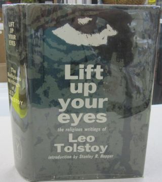 Lift up your Eyes. Leo Tolstoy, Stanley R. Hopper, intro