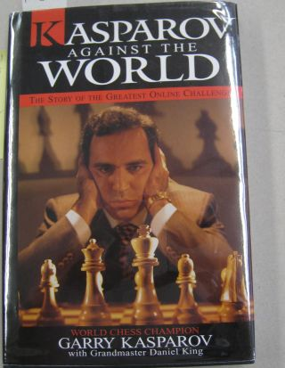 Kasparov Against the World [SIGNED]. Garry Kasparov, Daniel King