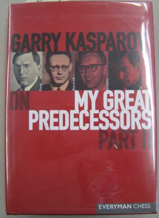 Garry Kasparov on My Great Predecessors, Part 2 [Signed]. Garry Kasparov