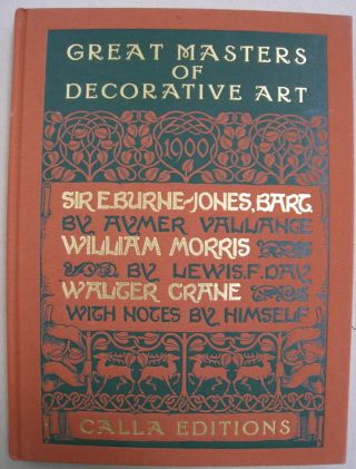 Great Masters of Decorative Art: Burne-Jones, Morris, and Crane (Calla Editions). Aymer, Lewis F....