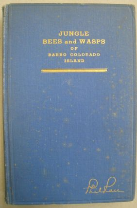 The Jungle Bees and Wasp of Barro Colorado Island; (With Notes on Other Insects). Phil Rau