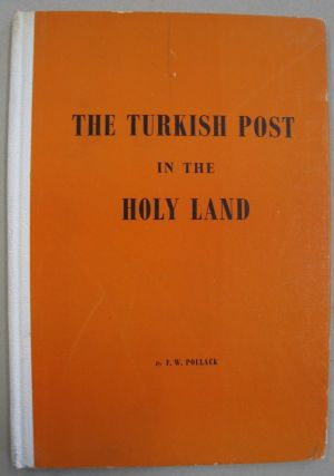 The Turkish Post in the Holy Land. F. W. Pollack