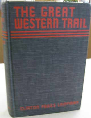 The Great Western Trail. Clinton Parks Lampman