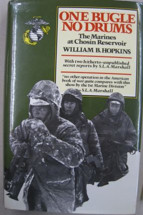 One Bugle, No Drums: The Marines at Chosin Reservoir. William Hopkins