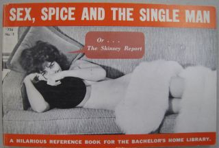 Sex, Spice and the Single Man Or... The Skinsey Report. William Rotsler
