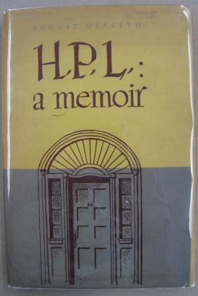 H.P.L. A Memoir. August Derleth