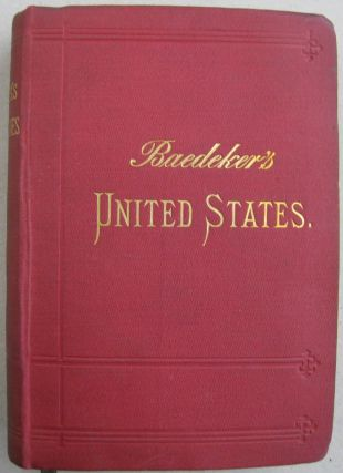 The United States with an Excursion into Mexico; Handbook for Travellers. Karl Baedeker