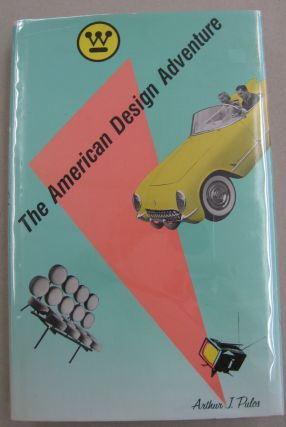 The American Design Adventure. Arthur J. Pulos