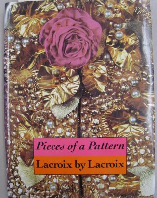 Pieces of a Pattern: Lacroix. Christian Lacroix, Patrick Mauries
