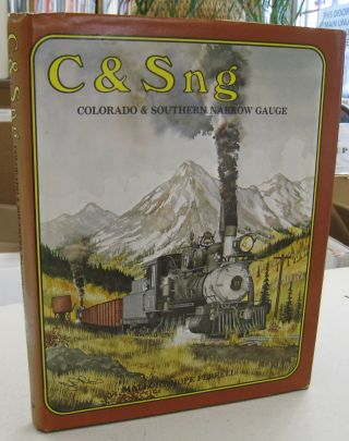 C & Sng Colorado & Southern Narrow Gauge. Mallory Hope Ferrell
