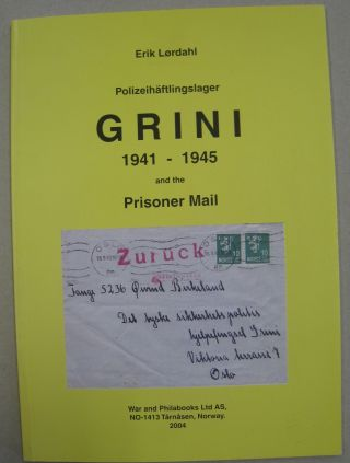 Polizeihäftlingslager Grini 1941-1945 and the prisoner mail : a brief history of the prisoners...