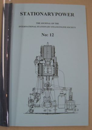 Stationary Power; The Journal of the International Stationary Steam Engine Society. N9. 12